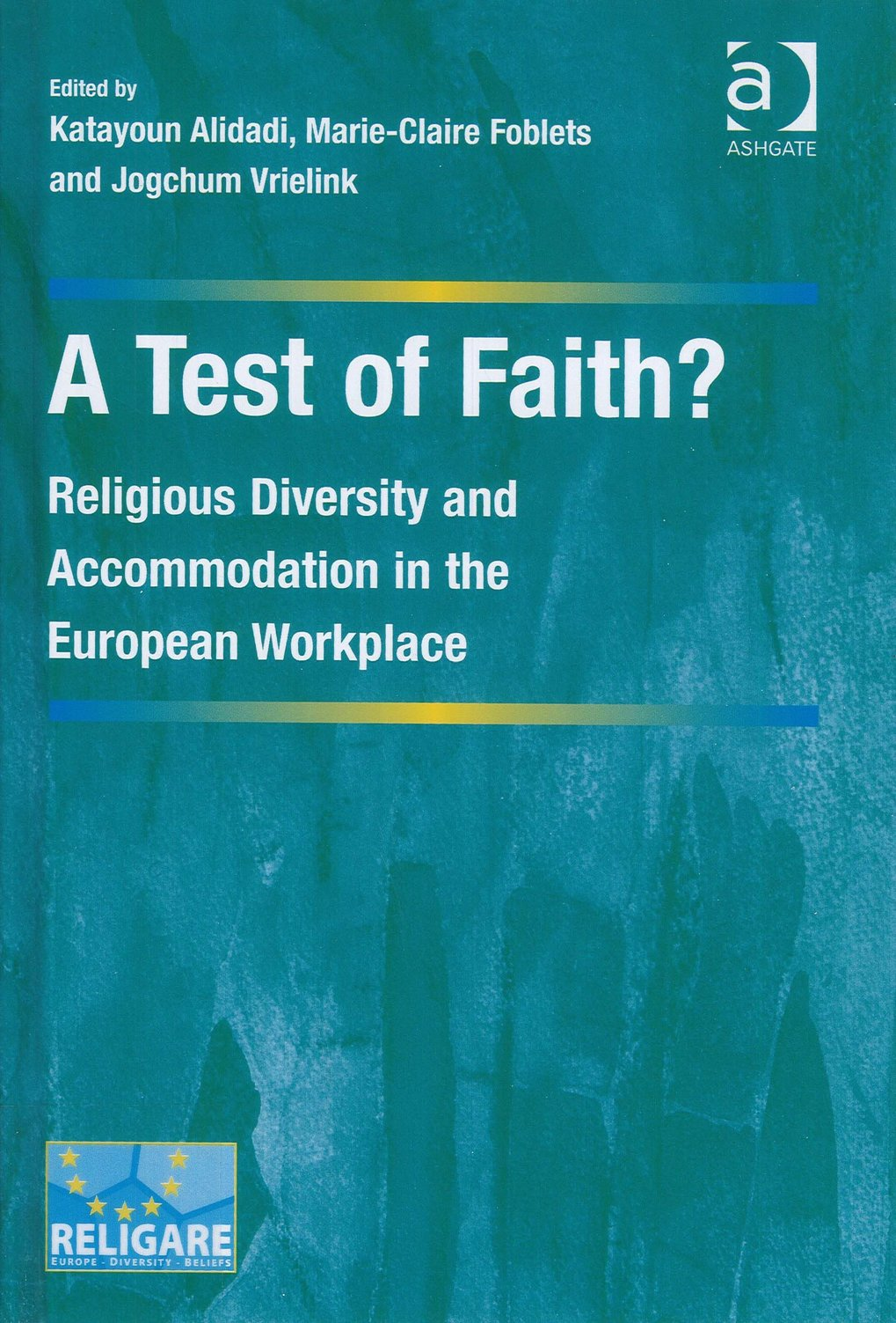 A Test of Faith? Religious diversity and accommodation in the European workplace