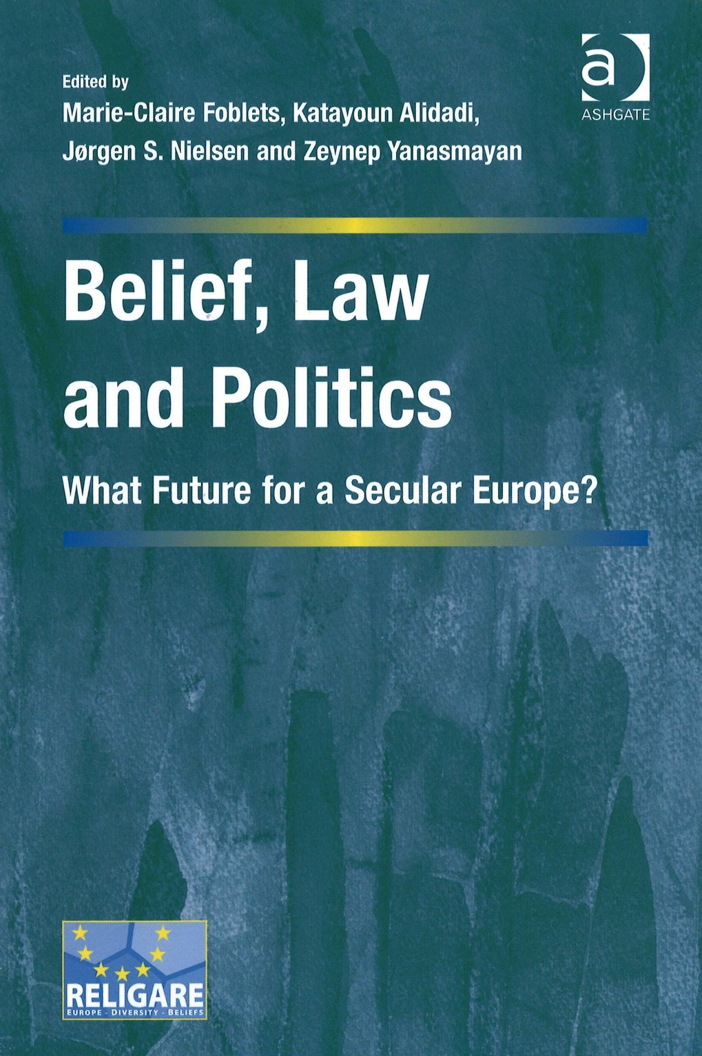 Belief, Law and Politics. What future for a secular Europe?