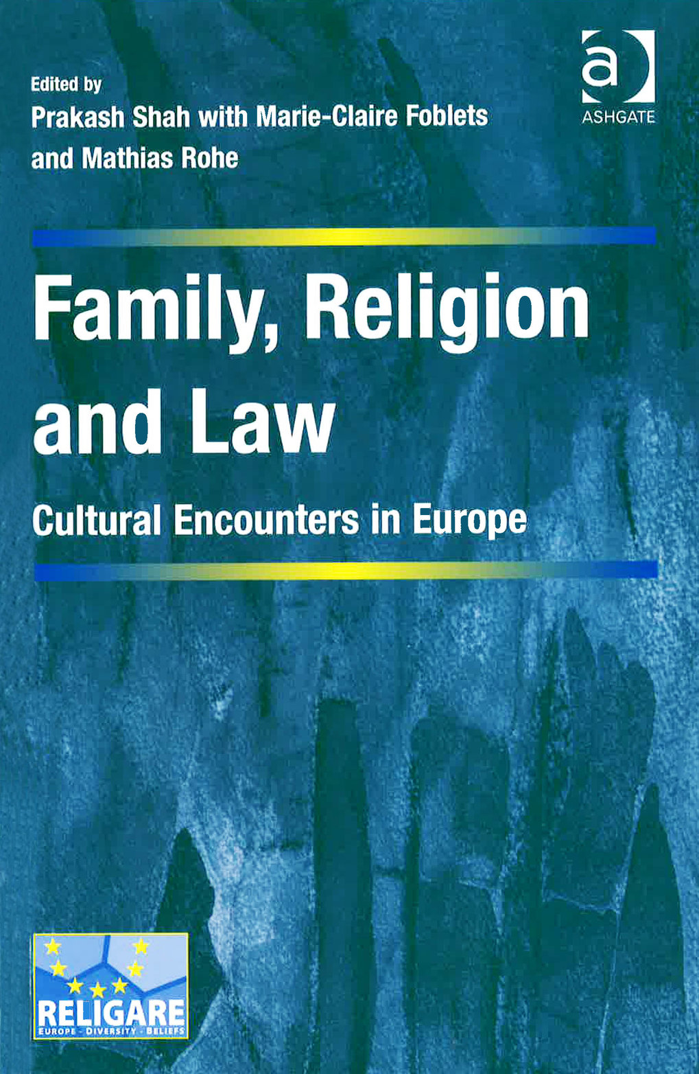 Family, Religion and Law. Cultural encounters in Europe