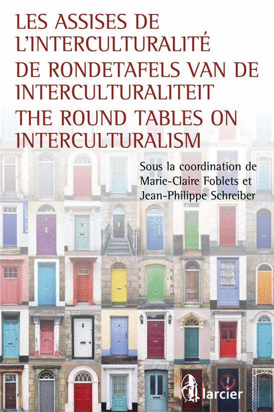Les assises de l'interculturalité / De Rondetafels van de Interculturaliteit / The Round Tables on Interculturalism