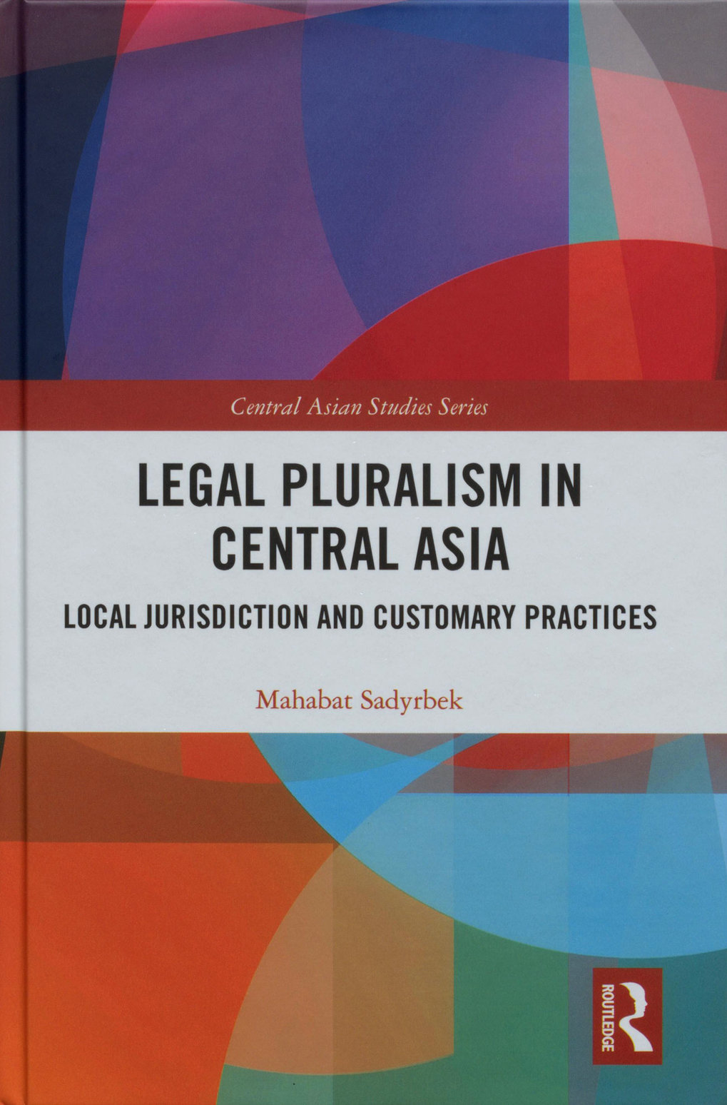 Legal pluralism in Central Asia. Local jurisdiction and customary practices