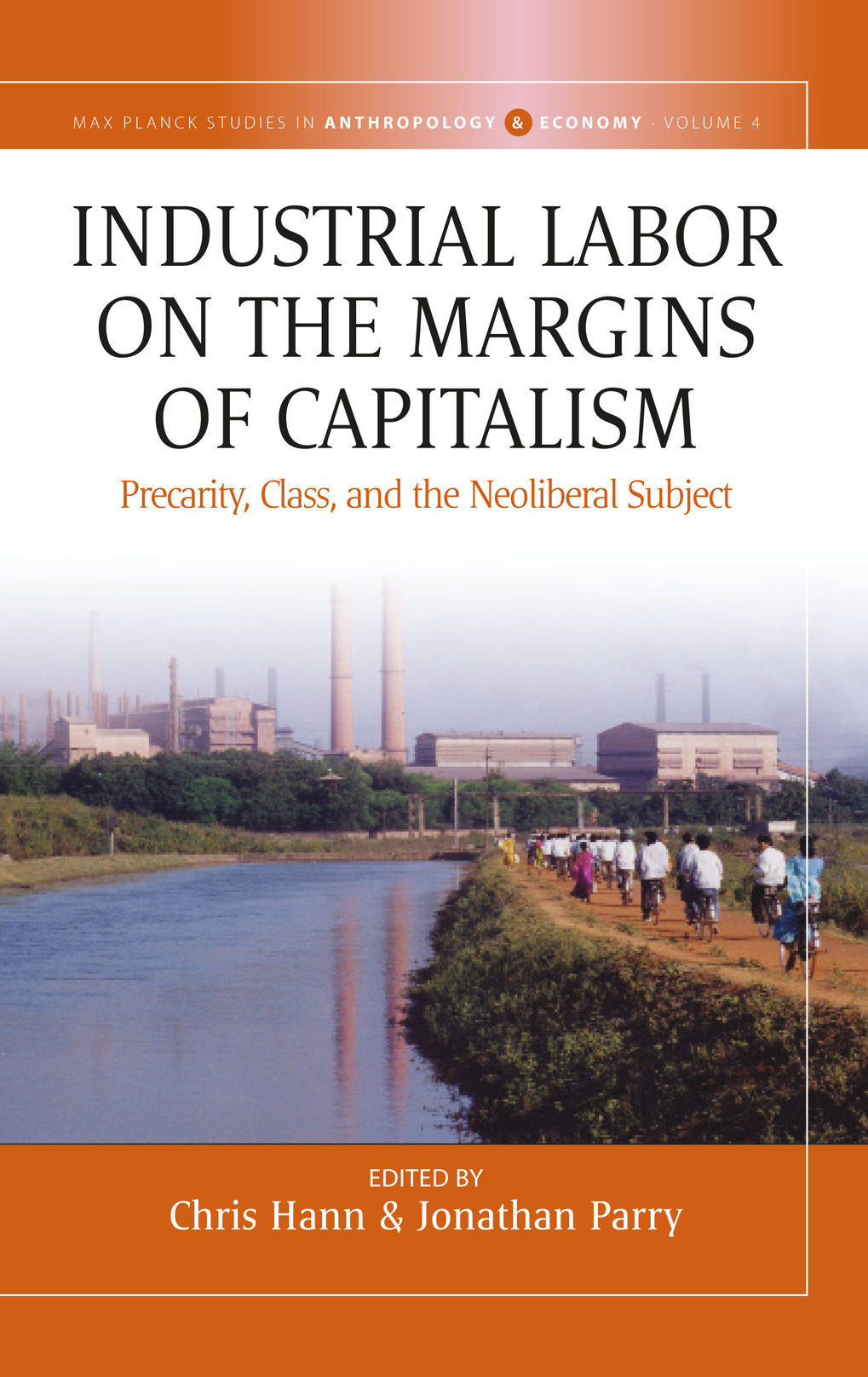 Industrial labor on the margins of capitalism. Precarity, class, and the neoliberal subject