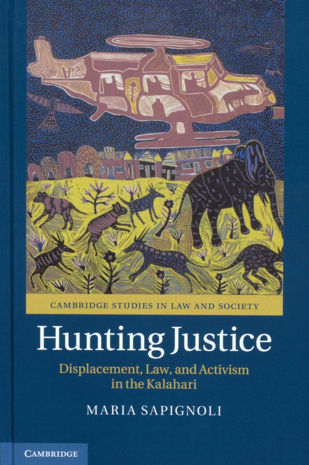 Hunting justice: displacement, law and activism in the Kalahari