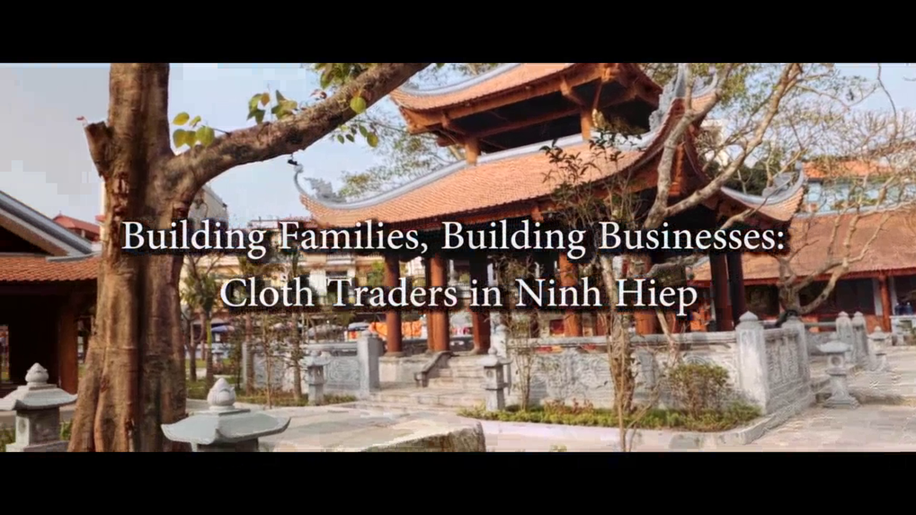 Building Families, Building Businesses: Cloth Traders in Ninh Hiep