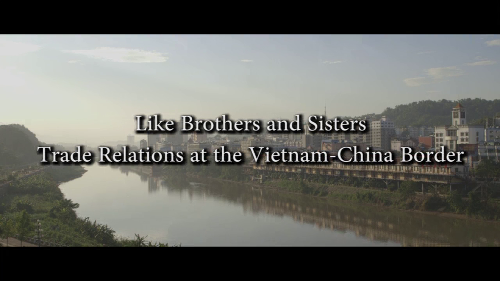 Like Brothers and Sisters<br />Trade Relations at the Vietnam - China Border