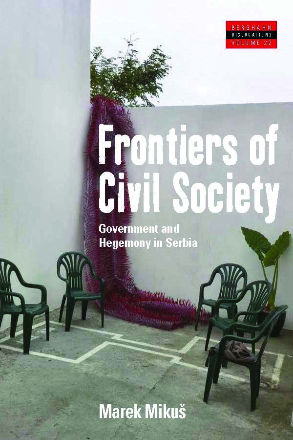 Frontiers of civil society: government and hegemony in Serbia