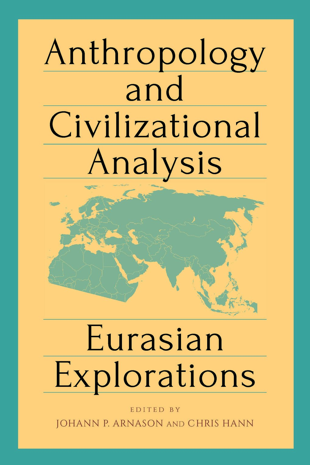 Anthropology and civilizational analysis. Eurasian explorations