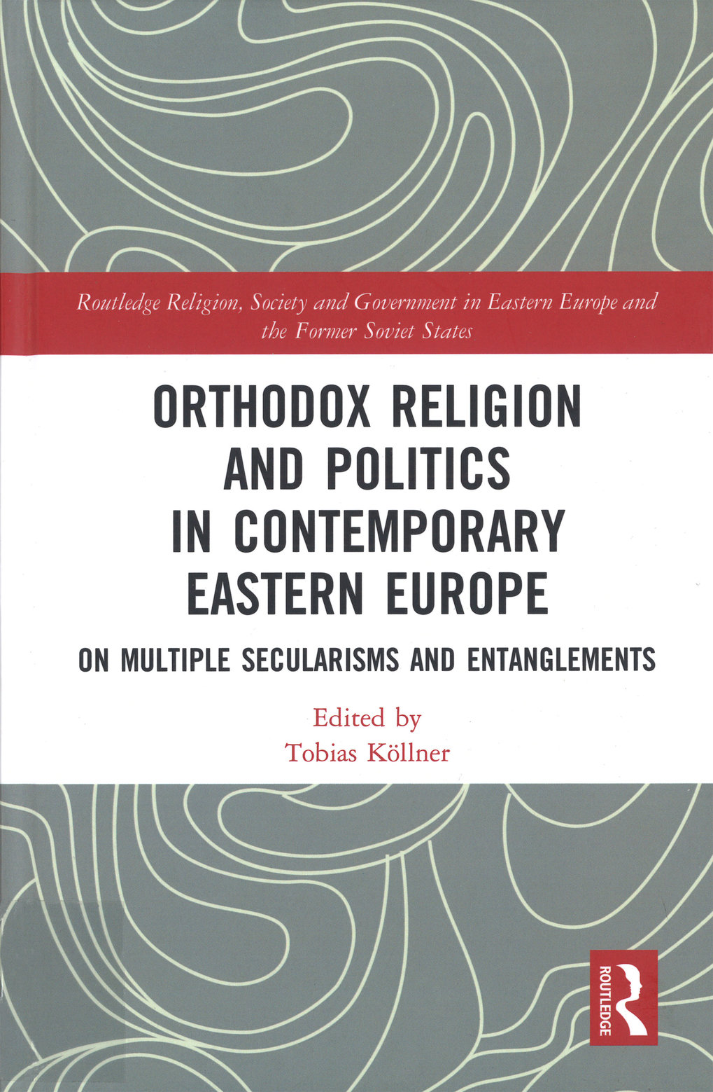 Orthodox religion and politics in contemporary Eastern Europe. On multiple secularisms and entanglements