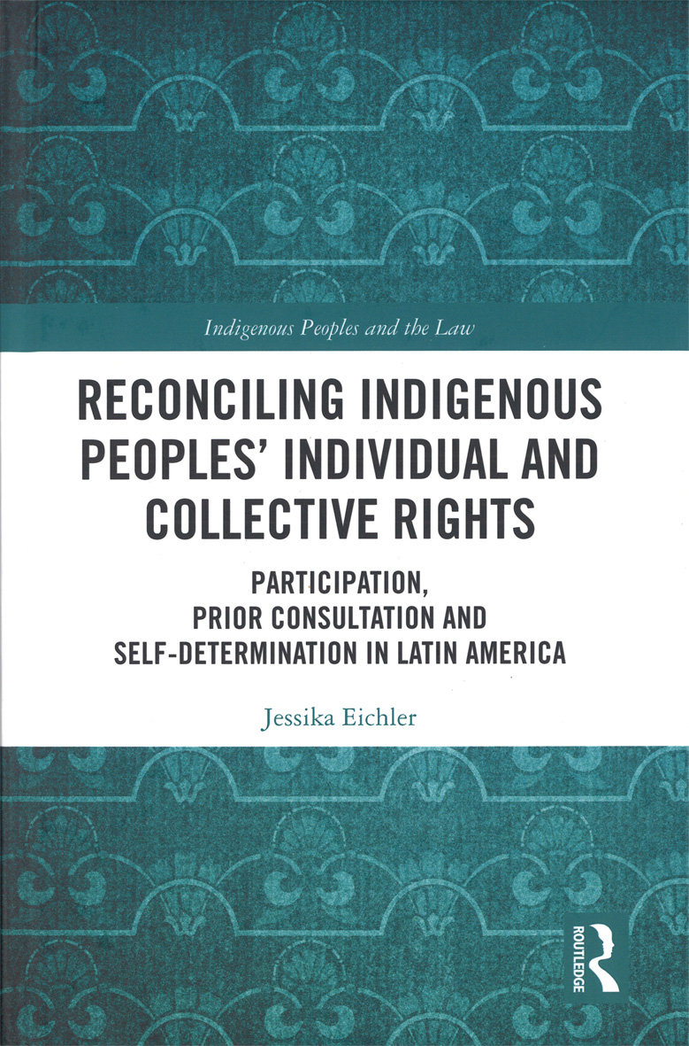 Reconciling indigenous peoples' individual and collective rights. Participation, prior consultation and self-determination in Latin America