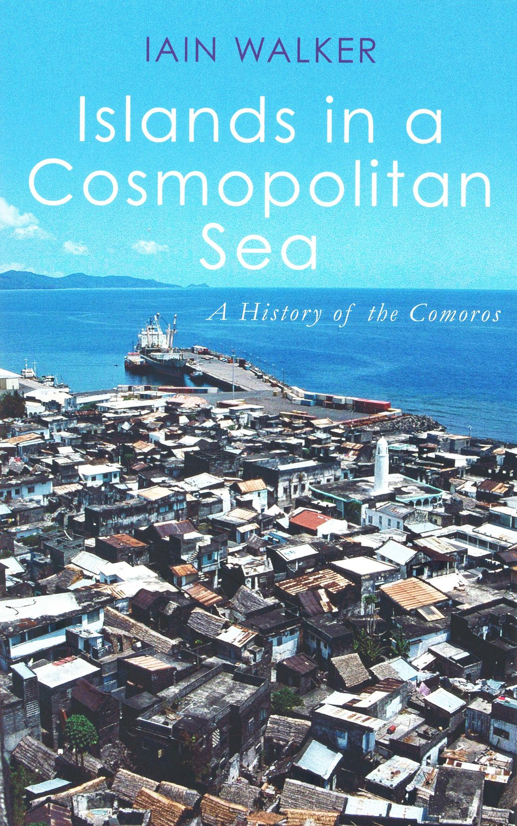 Islands in a cosmopolitan sea: a history of the Comoros
