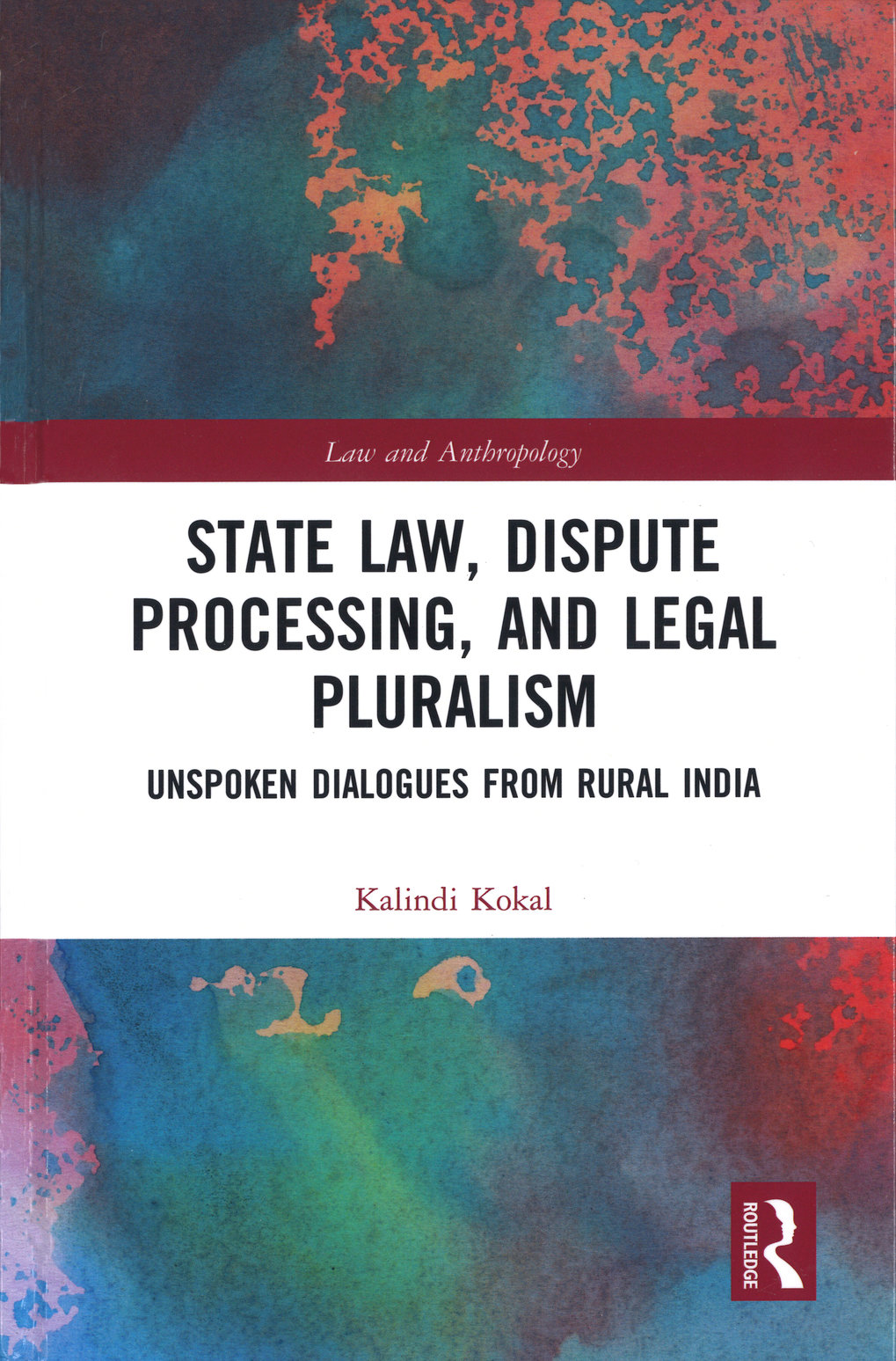 State law, dispute processing, and legal pluralism: unspoken dialogues from rural India