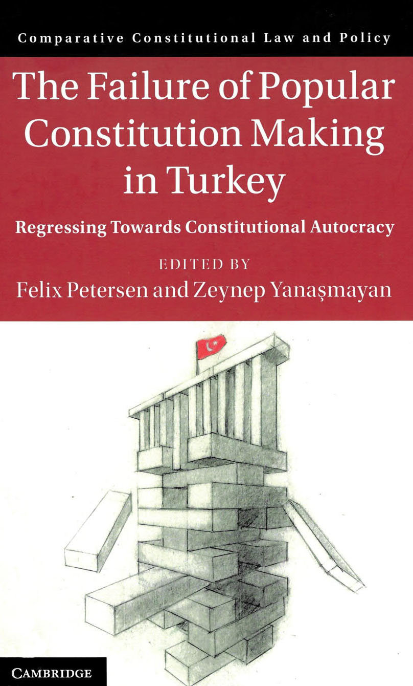The Failure of Popular Constitution Making in Turkey: regressing toward constitutional autocracy