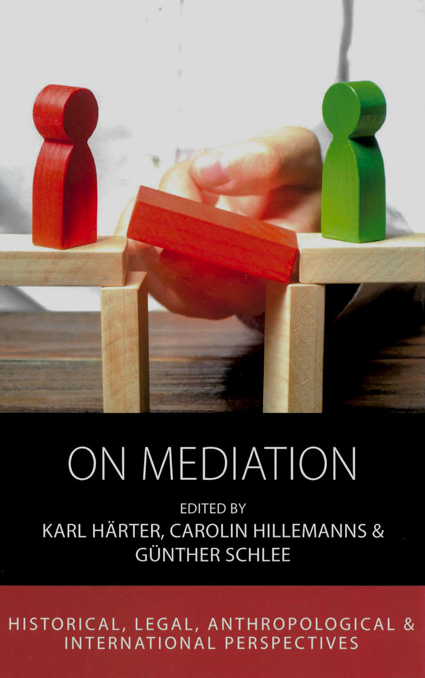 On mediation: historical, legal, anthropological, and international perspectives